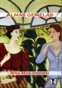 Almas gemelas – Rita Mae Brown  84-95346-00-1
