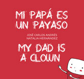 Mi papá es un payaso / My Dad is a Clown